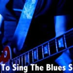 How To Sing The Blues Songs