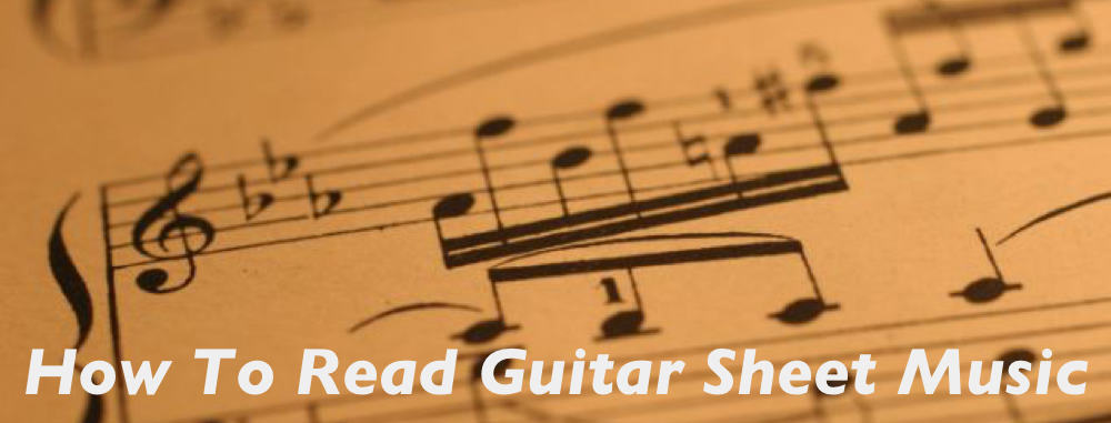 How To Read Guitar Sheet Music (For Beginners)
