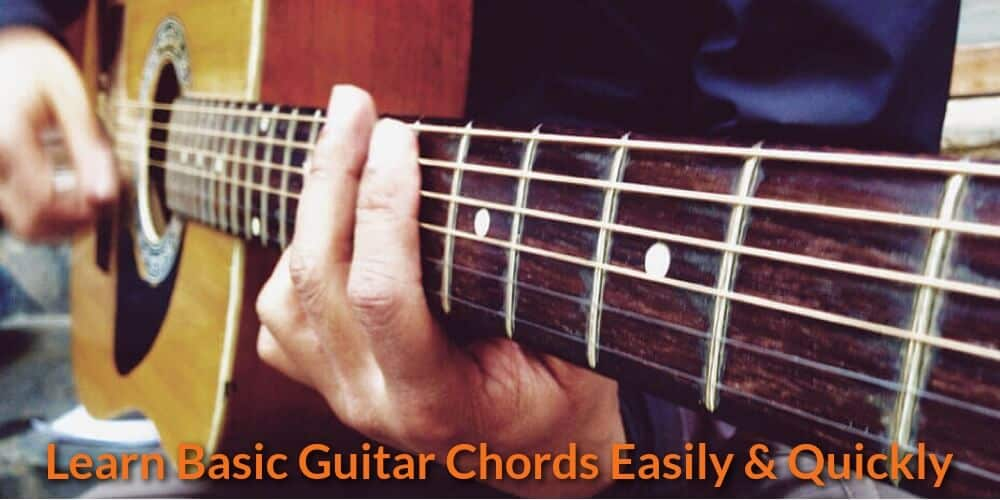 How To Learn All The Basic Guitar Chords Easily & Quickly