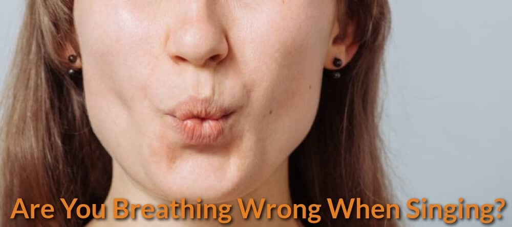 Are You Breathing Wrong When Singing?