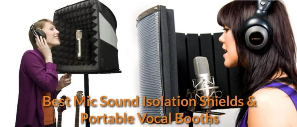 Best Mic Sound Isolation Shields & Portable Vocal Booths 2018