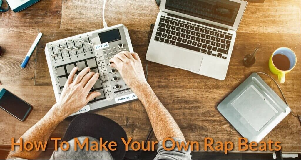 How To Make Your Own Rap Beats