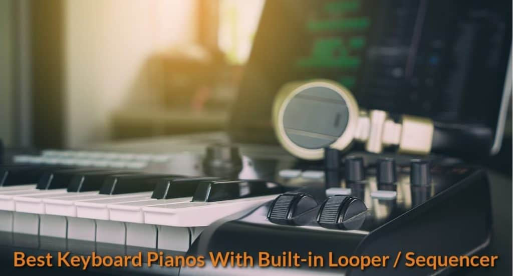 best keyboard pianos with built in looper sequencer becomesingers com. Black Bedroom Furniture Sets. Home Design Ideas