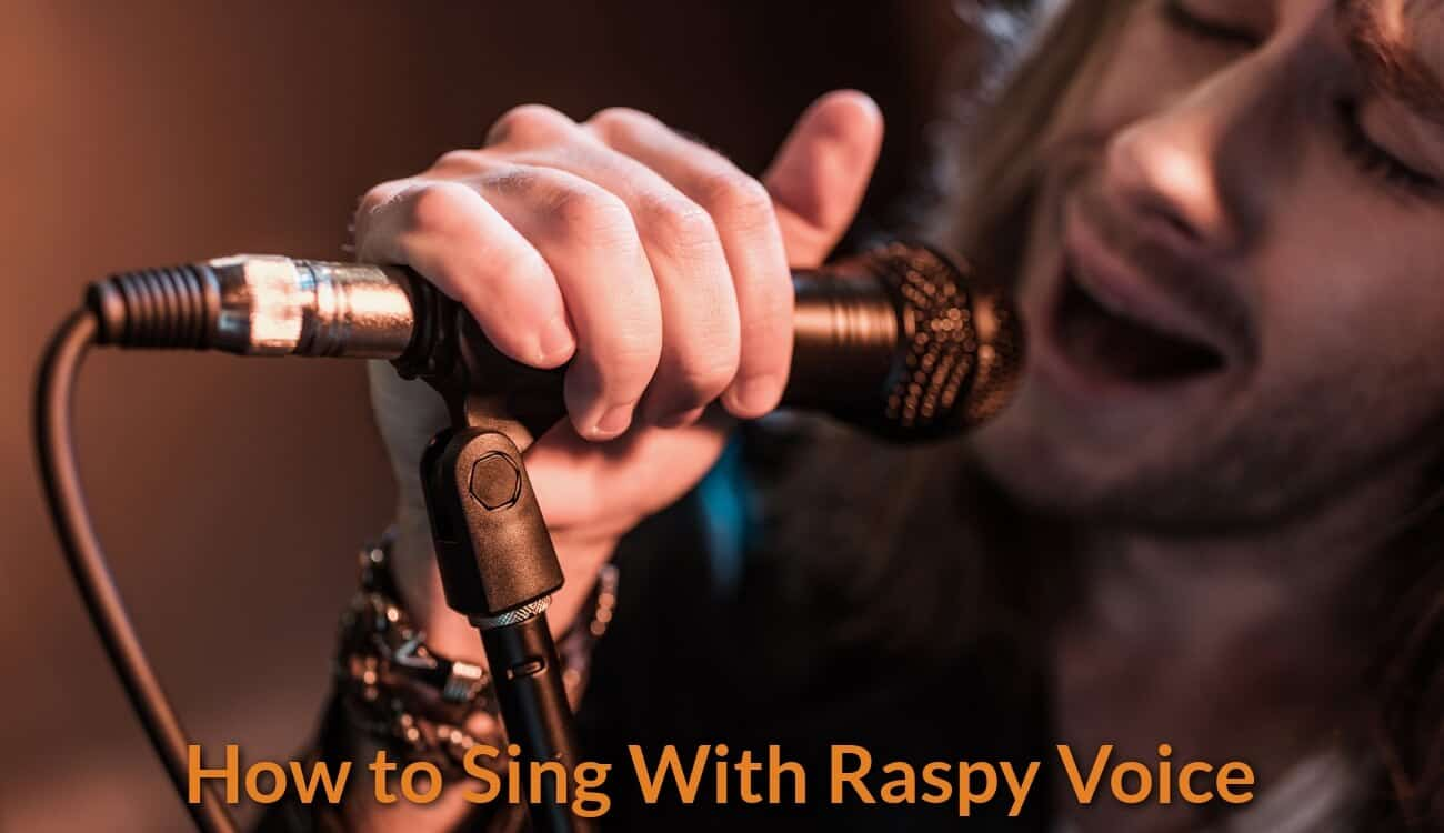 How To Sing With Raspy Voice - BecomeSingers Com