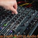 Best Mixers with Built-in Audio Interface