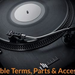 Different types of turntable parts, accessories and terms.